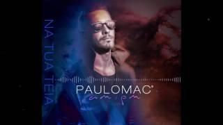 Paulo Mac ® - Na tua teia (AM/PM) NEW