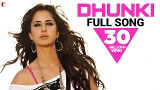 Dhunki - Full Song | Mere Brother Ki Dulhan | Katrina Kaif