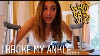 I broke my ankle... a very chaotic vlog