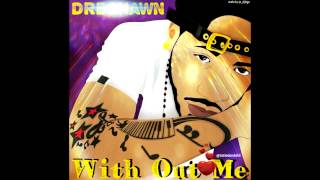 Dreshawn - Without Me