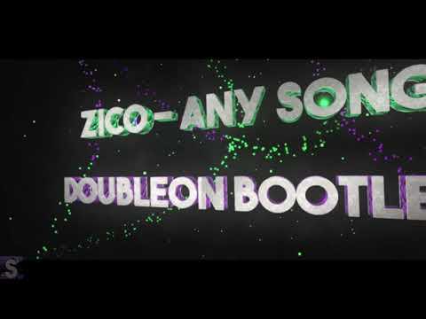 ZICO (지코) - ANY SONG (아무노래)  [EDM (클럽버전) DoubleON Bootleg]