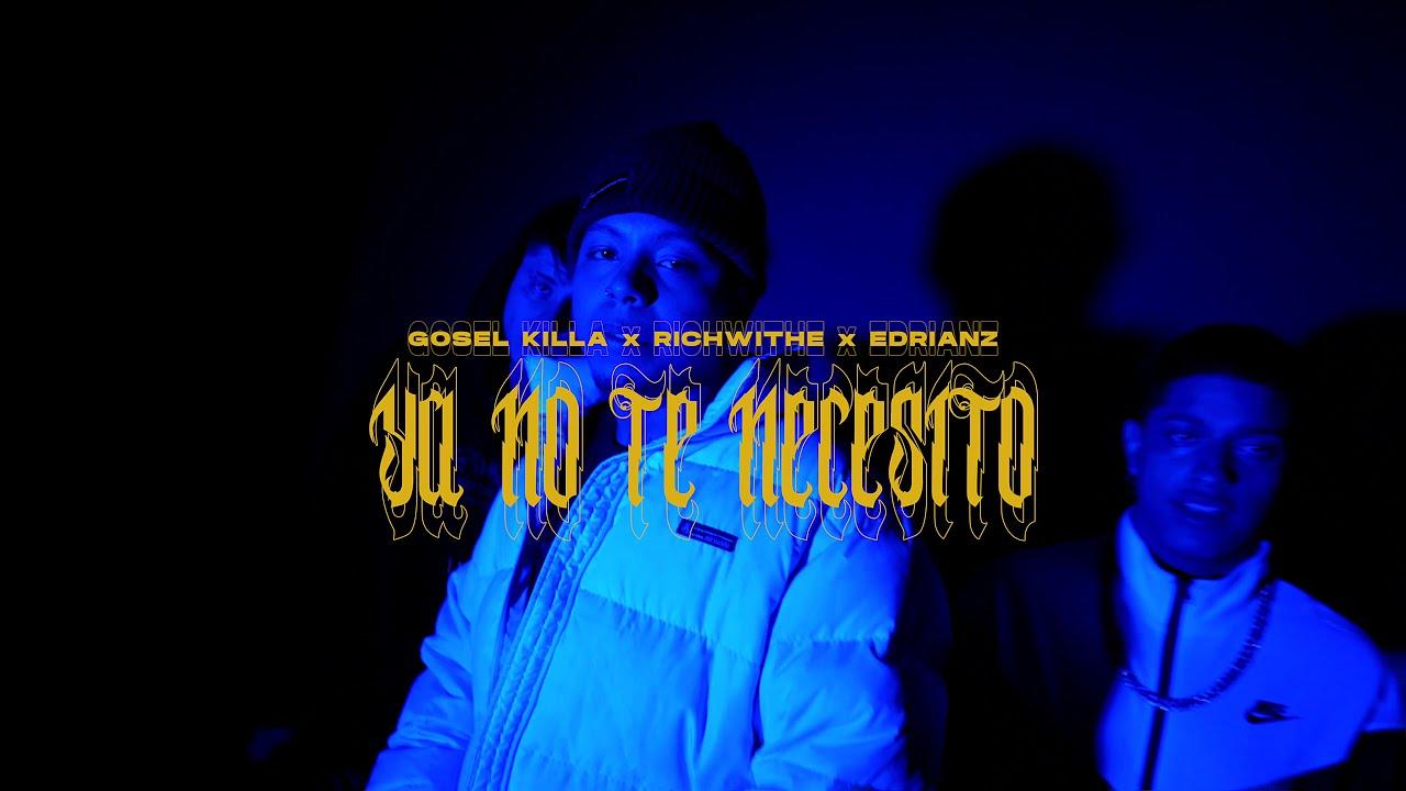 YA NO TE NECESITO (VIDEO OFICIAL) - GOSEL KILLA FT. RICH WHITE, EDRIANZ (PROD. LANDO)