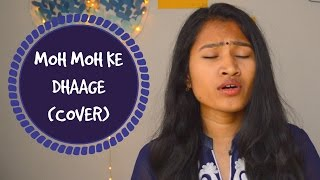 Moh Moh Ke Dhaage (Cover)  | Its Rayndom