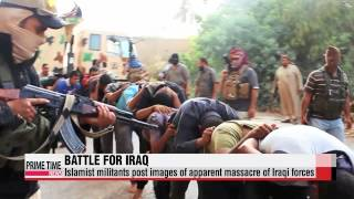 Mass killing in Iraq continues as militants continue to move to capital width=