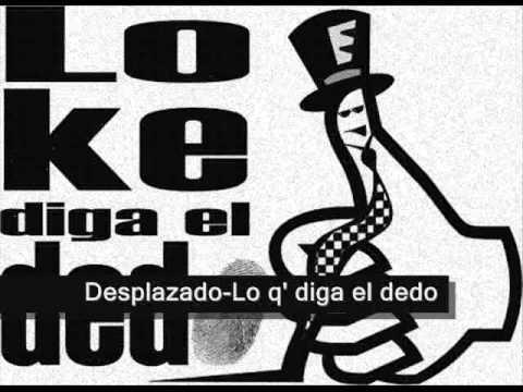 Dezplazado de Lo Ke Diga El Dedo Letra y Video