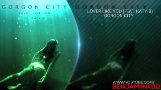 Gorgon City - Lover Like You (feat. Katy B)