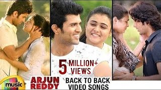 Arjun Reddy Back To Back Video Songs | Vijay Deverakonda | Shalini | Latest Telugu Songs 2017