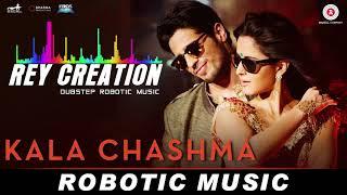 Kala Chashma  DUBSTEP ROBOT   Sidharth M Katrina K   Prem & Hardeep ft Badshah Neha K Indeep