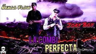 Septiembre De 2017 ÑENGO FLOW FT JORY BOY - LA COMBI PERFECTA