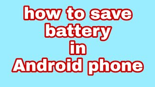 How to save battery in Android without any Application | Tamil Tech Pedia