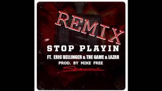 """STOP PLAYIN (REMIX) - Skeme feat. The Game, LaZar, & Eric Bellinger"""
