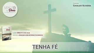 TENHA FÉ - Minuto com Deus