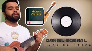 Em Fervente Oração - Hino da Harpa 577 por Daniel Sobral
