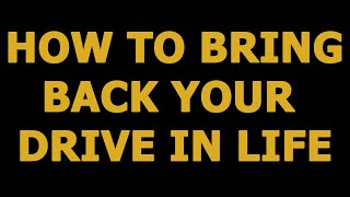 NLP LifeSets -  How To Bring Back Your Drive In Life