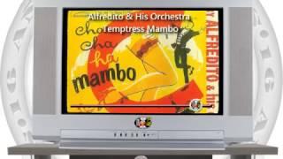 Alfredito & His Orchestra - Temptress Mambo (Provocadora) / SANDUNGA!