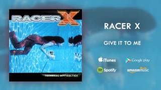Racer X - Give It To Me (Official Audio)