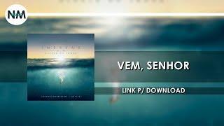 Vem Senhor - CD IMERSÃO Diante do Trono (2016) - Nmusic