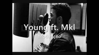 Young ft. Mkl - Motivação c/ letra
