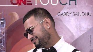 ONE TOUCH | GARRY SANDHU ft. ROACH KILLA | FULL AUDIO SONG | FRESH MEDIA RECORDS