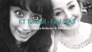 KT Tunstall - Feel It All - Cover by Georgie Anderson ft. Ellie Rialas