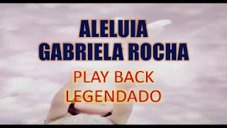 Aleluia Gabriela Rocha Play Back Legendado