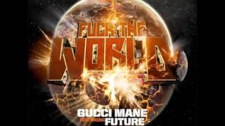 Fuck the World - Gucci Mane ft. Future with Lyrics! [NEW 2012]