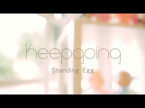 standing-egg-keep-going-mv-sonymusictaiwan