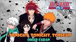 Tonight, Tonight, Tonight (Bleach opening 4) cover latino by Omar Caban