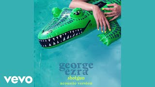 George Ezra - Shotgun (Acoustic)
