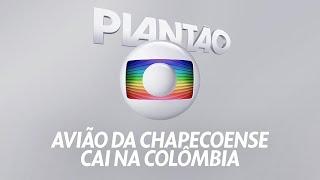 Plantão Globo: Acidente com avião da Chapecoense (29/11/2016)