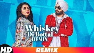 Whiskey Di Bottle (Remix)   DJ Harshal & Sunix Thakor   Preet Hundal & Jasmine Sandlas   Remix 2018