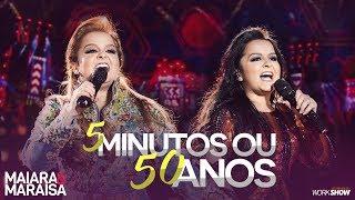 Maiara e Maraisa – 5 Minutos ou 50 Anos - DVD Ao Vivo Em Campo Grande