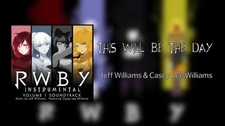 This Will Be the Day - Official Instrumental - RWBY