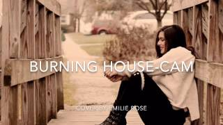 Burning House-Cam (Cover By Emilie Rose)