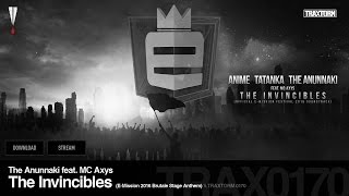 The Anunnaki feat. MC Axys - The Invincibles (E-Mission 2016 Brutale Stage Anthem) [HARDCORE]