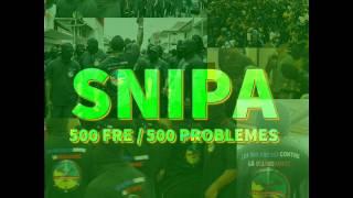 SNIPA - 500 Frè / 500 Problèmes (AUDIO) 2017