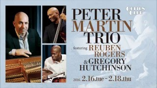 PETER MARTIN TRIO featuring REUBEN ROGERS & GREGORY HUTCHINSON : COTTON CLUB JAPAN 2016 trailer