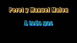 Peret y Manuel Malou A todo gas