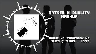 Rogue VS Stonebank VS Slips & Slurs - Unity ~ [Ratsim x Duality Mashup]