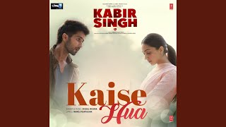 Kaise Hua (From
