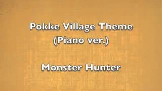 Monster Hunter - Pokke Village Theme (Piano ver.)
