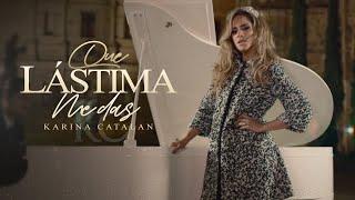 Karina Catalán - Que lástima me das (Video Oficial)