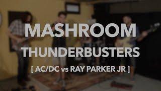 Mashroom | AC/DC vs Ray Parker Jr - Thunderstruck + Ghostbusters [LIVE MASHUP]