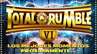 Lo mejor de Total Rumble 6... PRÓXIMAMENTE...