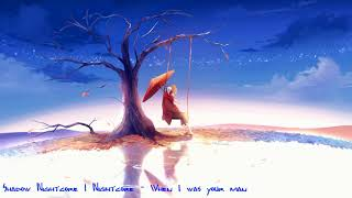 [Nightcore] When I was your man