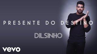 Dilsinho - Presente do Destino (Áudio Oficial)