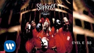 Slipknot - Eyeless (Audio)