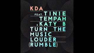 KDA - Turn The Music Louder (Rumble) ft. Tinie Tempah, Katy B