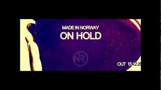 Made In Norway - On Hold (OUT NOW!)