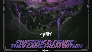 PhaseOne & Figure - They Came From Within [Free Download]